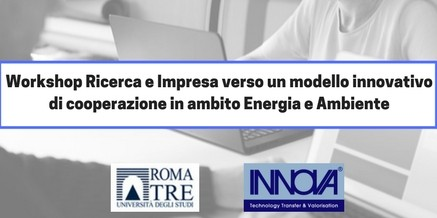 Workshop Ricerca e Impresa: verso un modello innovativo di cooperazione in ambito Energia e Ambiente