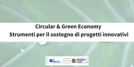 Circular & Green Economy: strumenti per il sostegno di progetti innovativi