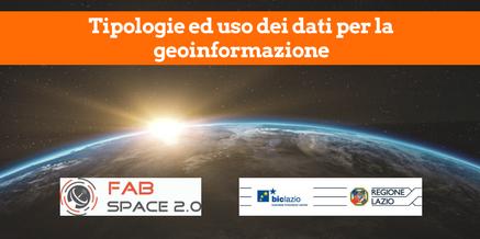 FAB SPACE 2.0 – Tipologie ed uso dei dati per la geoinformazione