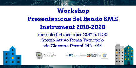 Workshop Presentazione del Bando SME Instrument 2018-2020