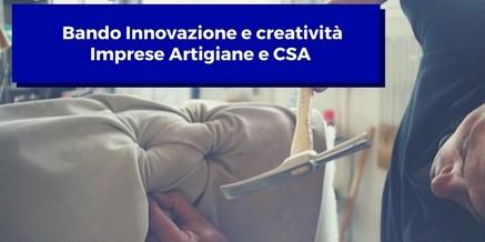 Bando Innovazione e creatività Imprese Artigiane e CSA