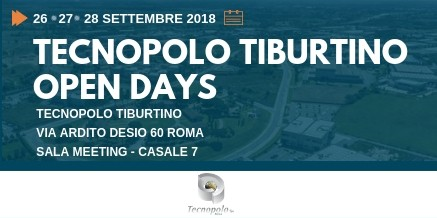 Tecnopolo Tiburtino Open Days 26 – 27 – 28 Settembre 2018