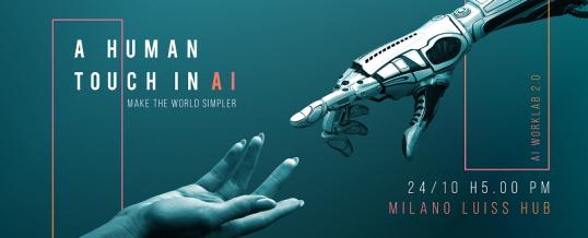 A human touch in AI : al via il programma di incubazione AI WorkLab 2.0