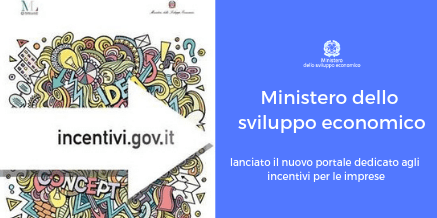 MISE: lanciato il nuovo portale dedicato agli incentivi per le imprese
