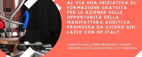 Le nuove opportunità della manifattura additiva : Ciclo di seminari di Cicero DIH Lazio in collaborazione con HP Italy – 8-9-10-11 luglio 2019