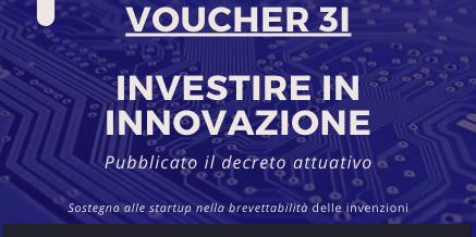 Voucher 3I – Investire In Innovazione – Pubblicato il decreto attuativo