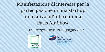 Manifestazione di interesse per la partecipazione di una start up innovativa all'International Paris Air Show – Le Bourget-Parigi 19-25 giugno 2017