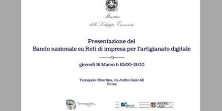 Presentazione Bando nazionale su Reti di impresa per l'artigianato digitale