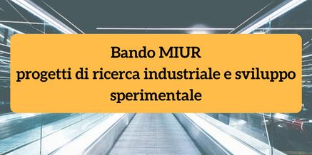 Bando MIUR progetti di ricerca industriale e sviluppo sperimentale