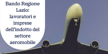 Bando Regione Lazio: lavoratori e imprese dell'indotto del settore aeromobile
