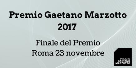 Premio Gaetano Marzotto 2017 – Finale del Premio il 23 novembre Roma