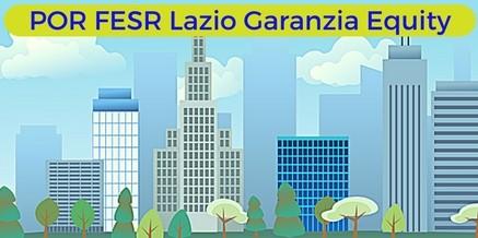 POR FESR Lazio Garanzia Equity  – 9,6 milioni di euro