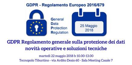 GDPR–Regolamento generale protezione dati: novità operative e tecniche
