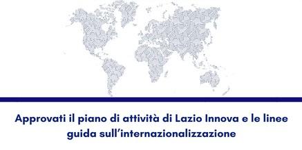 Approvato piano attività Lazio Innova e linee guida Internazionalizzazione