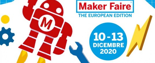 "MAKER FAIRE 2020 – THE EUROPEAN EDITION"" – CALL FOR MAKERS"